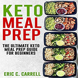 Keto Meal Prep: The Ultimate Keto Meal Prep Guide for Beginners cover art