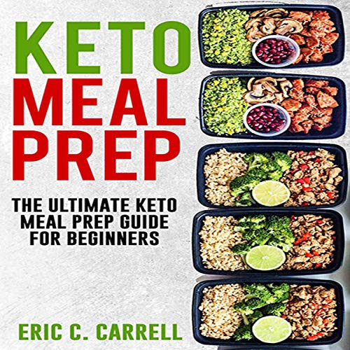Couverture de Keto Meal Prep: The Ultimate Keto Meal Prep Guide for Beginners