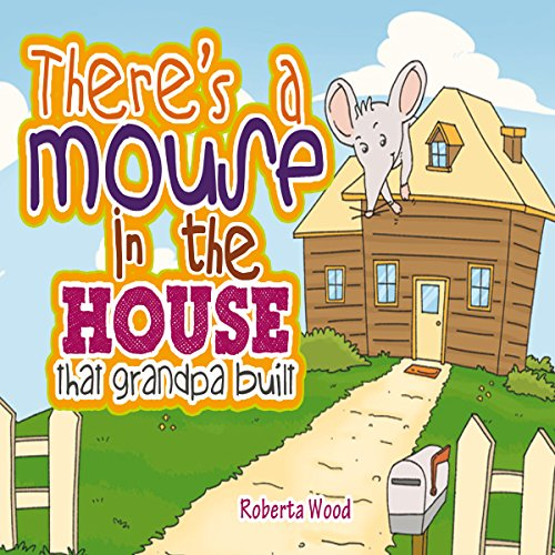 There's a Mouse in the House That Grandpa Built audiobook cover art