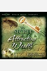 The Secret to Attracting Wealth Audio CD