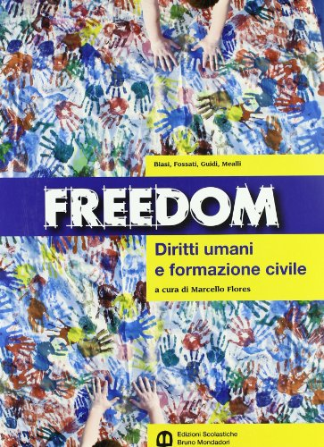 Freedom. Diritti umani e formazione civile. Con espansione online. Per le Scuole superiori