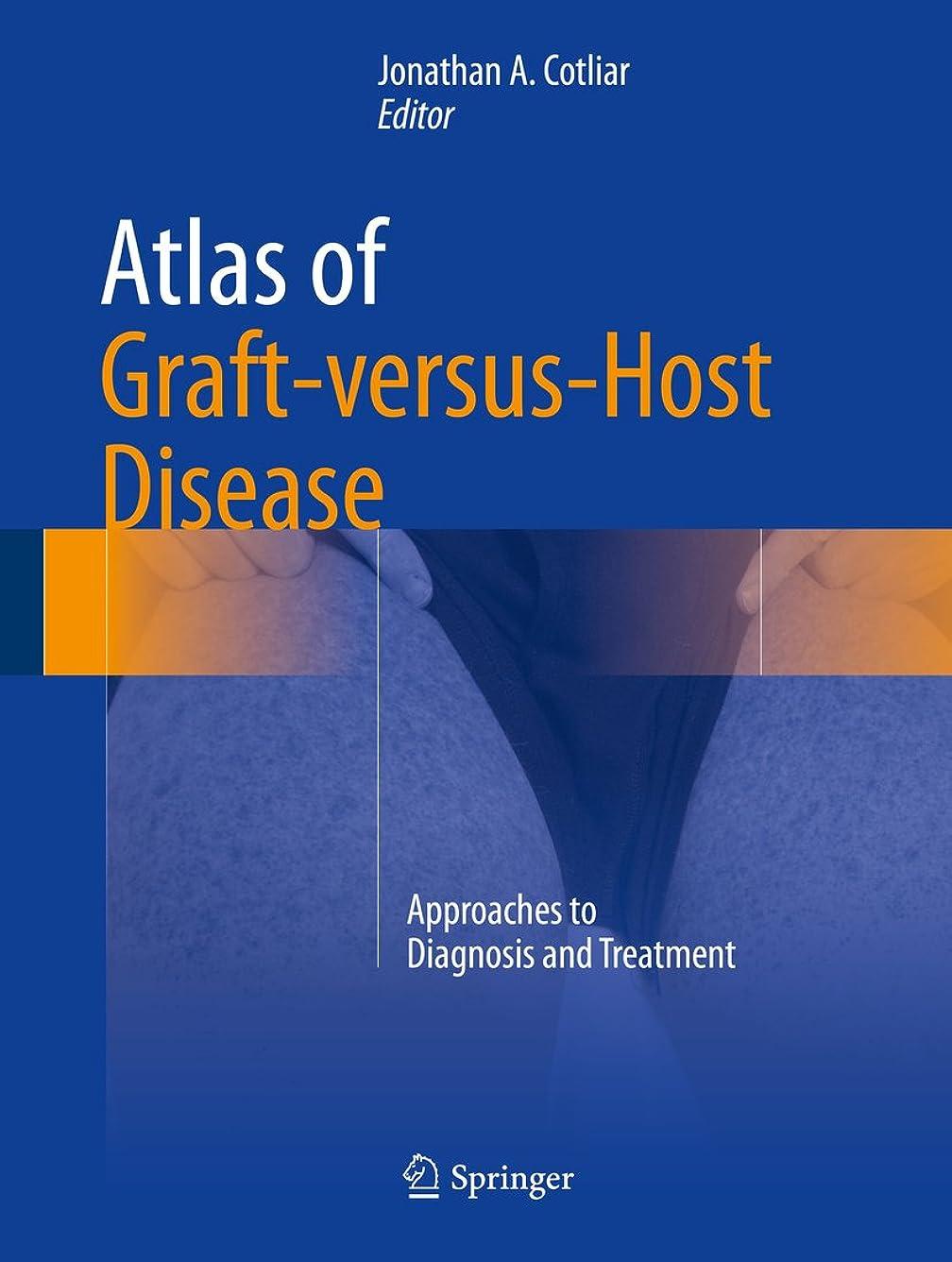 マーキングガチョウ崇拝しますAtlas of Graft-versus-Host Disease: Approaches to Diagnosis and Treatment (English Edition)