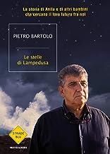 Scaricare Libri Le stelle di Lampedusa. La storia di Anila e di altri bambini che cercano il loro futuro fra noi PDF