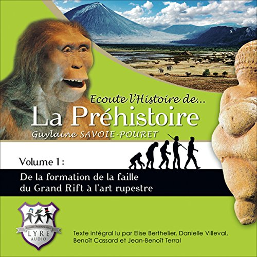 Couverture de De la formation de la faille du Grand Rift à l'art rupestre (Ecoute l'Histoire de la Préhistoire 1)