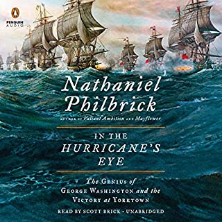 In the Hurricane's Eye     The Genius of George Washington and the Victory at Yorktown              Written by:                                                                                                                                 Nathaniel Philbrick                               Narrated by:                                                                                                                                 Scott Brick                      Length: 9 hrs and 58 mins     1 rating     Overall 5.0