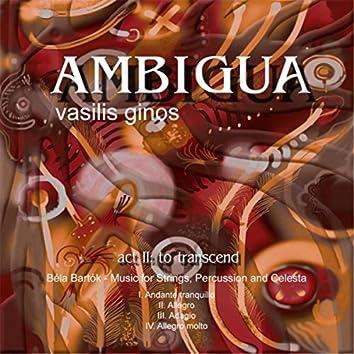 Ambigua, Act II: To Transcend