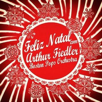 Feliz Natal Com Arthur Fiedler & Boston Pops Orchestra