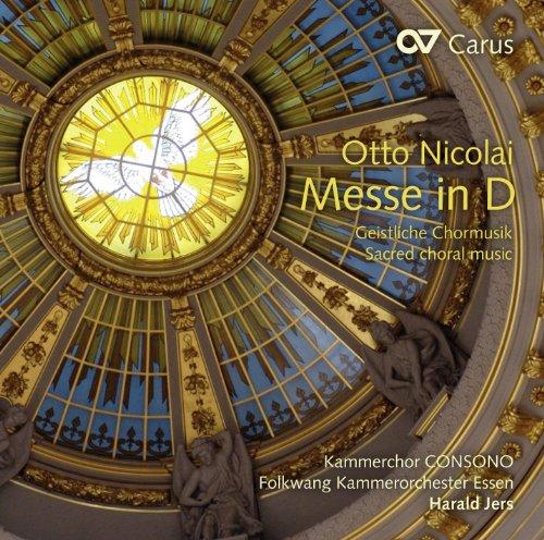 Nicolai: Messe D-Dur und A-cappella-Werke