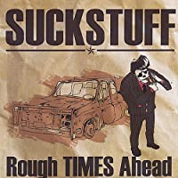 Suck Stuff - Rough Times Ahead(韓国盤)