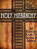 Holy Hierarchy: The Religious Roots of Racism In America