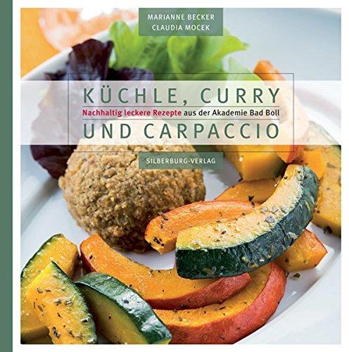 Küchle, Curry und Carpaccio: Nachhaltig leckere Rezepte aus der Akademie Bad Boll