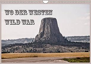 Wo der Westen Wild war (Wandkalender 2022 DIN A4 quer)
