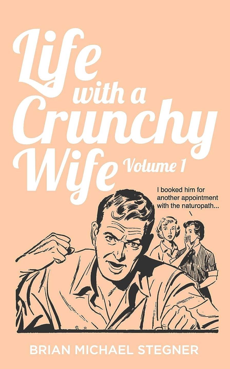 忠誠さておきマナーLife with a Crunchy Wife - Volume 1