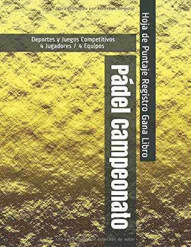 Pádel Campeonato - Deportes y Juegos Competitivos - 4 Jugadores   4 Equipos - Hoja de Puntaje Registro Gana Libro