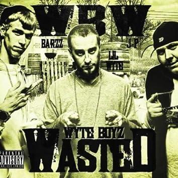 Wyte Boyz Wasted