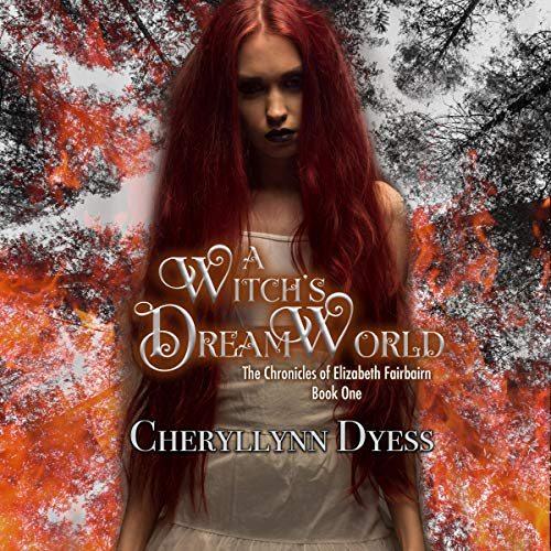 A Witch's Dream World Audiobook By Cheryllynn Dyess cover art