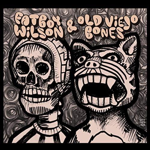Fatboy Wilson & Old Viejo Bones