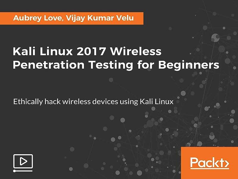 Kali Linux 2017 Wireless Penetration Testing For Beginners