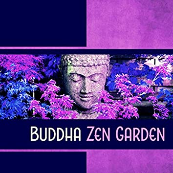 Buddha Zen Garden - Overall Harmony & Peace, Deep Meditation Music for Relaxing Yoga Session, Heal Your Body & Spirit