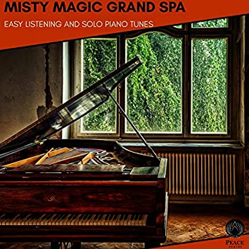 Misty Magic Grand Spa - Easy Listening And Solo Piano Tunes