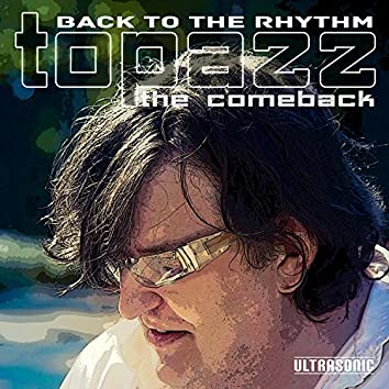 Back to the Rhythm: The Comeback
