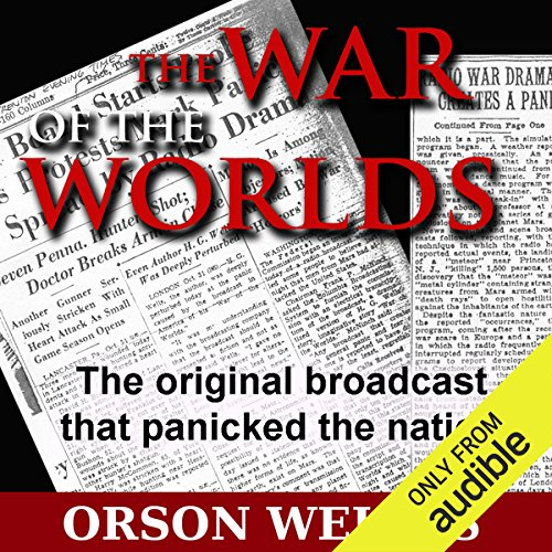 The War of the Worlds (Dramatized)                   By:                                                                                                                                 Orson Welles                               Narrated by:                                                                                                                                 Orson Welles                      Length: 56 mins     448 ratings     Overall 4.6