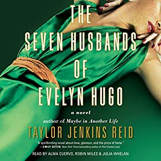 The Seven Husbands of Evelyn Hugo     A Novel              By:                                                                                                                                 Taylor Jenkins Reid                               Narrated by:                                                                                                                                 Alma Cuervo,                                                                                        Julia Whelan,                                                                                        Robin Miles                      Length: 12 hrs and 10 mins     130 ratings     Overall 4.6