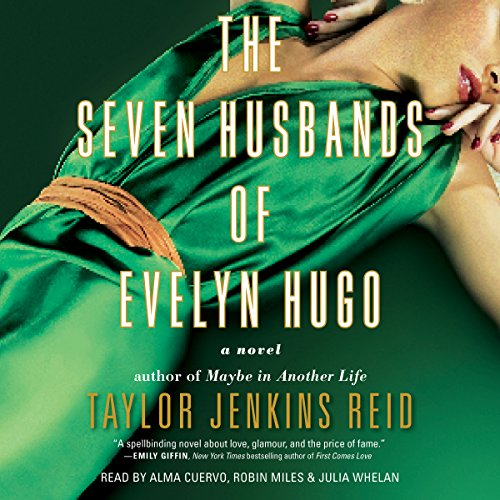 The Seven Husbands of Evelyn Hugo     A Novel              By:                                                                                                                                 Taylor Jenkins Reid                               Narrated by:                                                                                                                                 Alma Cuervo,                                                                                        Julia Whelan,                                                                                        Robin Miles                      Length: 12 hrs and 10 mins     4,265 ratings     Overall 4.4