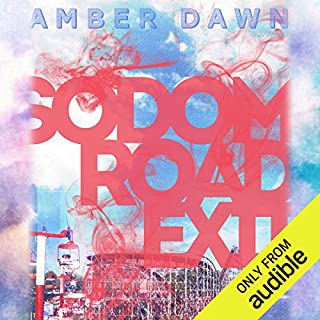 Sodom Road Exit                   Written by:                                                                                                                                 Amber Dawn                               Narrated by:                                                                                                                                 Deborah Burgess                      Length: 13 hrs and 31 mins     4 ratings     Overall 4.5