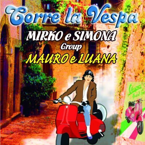 Mirko e Simona Group, Mauro & Luana