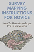 Survey Mapping Instructions For Novice: How To Use Metashape Pro In Surveying: Odone Survey & Mapping