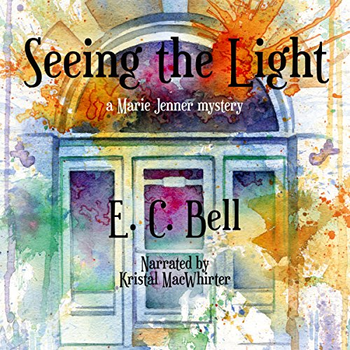 Seeing the Light     A Marie Jenner Mystery, Book 1              By:                                                                                                                                 E. C. Bell                               Narrated by:                                                                                                                                 Kristal MacWhirter                      Length: 10 hrs and 6 mins     9 ratings     Overall 2.6