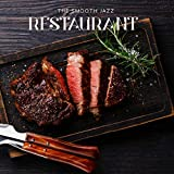 The Smooth Jazz Restaurant – Instrumental & Calm Jazz Music for Restaurant, Cafe, Special Occasion, Relaxing Moments