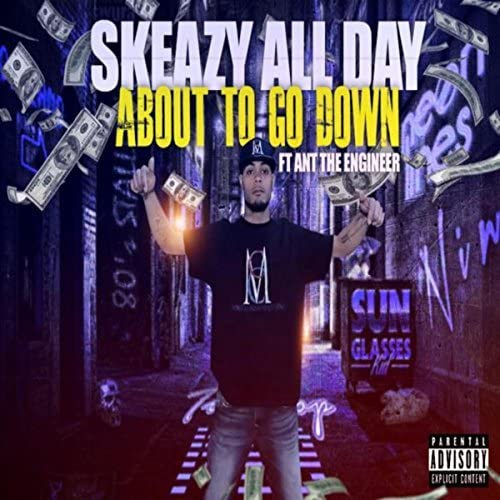 Skeazy All Day feat. Ant The Engineer
