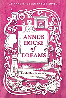 Anne's House of Dreams (An Anne of Green Gables Novel) by [L. M. Montgomery]
