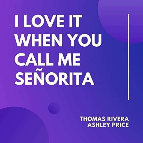I Love It When You Call Me Señorita by Thomas Rivera, Ashley Price on  Amazon Music - Amazon.co.uk
