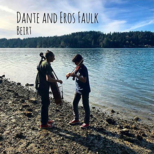 Dante & Eros Faulk