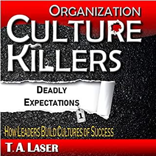 Organization Culture Killers, Deadly Expectations 1: How Leaders Build Cultures of Success  audiobook cover art