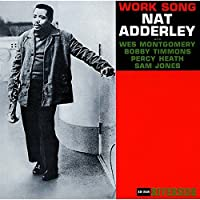 Work Song by NAT ADDERLEY (2015-09-30)