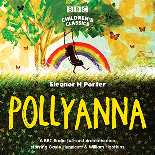 Pollyanna (BBC Children's Classics) (Dramatised) cover art