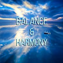Balance & Harmony – New Age Songs for Peace of Mind, Mental Practices, Inner Medicine, Meditation Techniques to Achieve Vitality Energy & Spirit