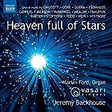 Heaven Full Of Stars [Martin Ford; Muriel Daniels; Sarah Mistry; Vasari Singers; Jeremy Backhouse] [Naxos : 8574179]