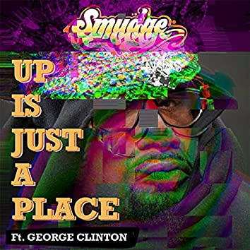 Up is Just a Place feat. George Clinton