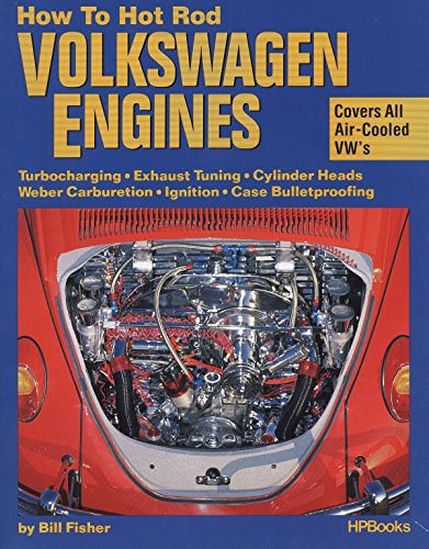 How to Hot Rod Volkswagen Engines: Turbocharging, Exhaust Tuning, Cylinder Heads, Weber Carburetion, Ignition &