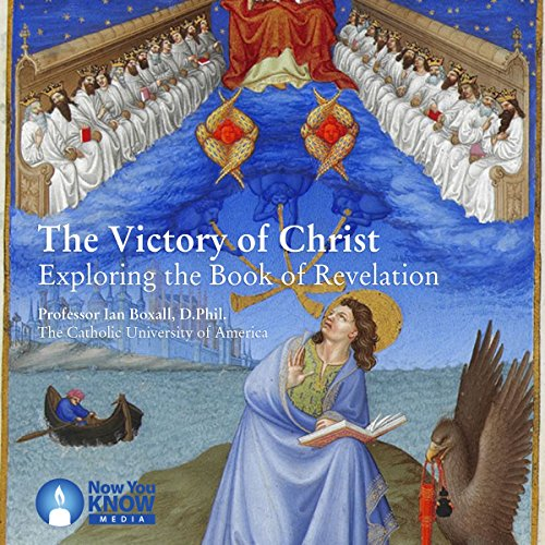 The Victory of Christ: Exploring the Book of Revelation audiobook cover art
