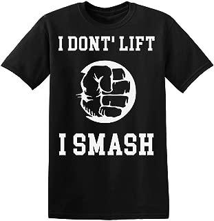 I Don't Lift I Smash Strong Powerful Hand Men's T-Shirt