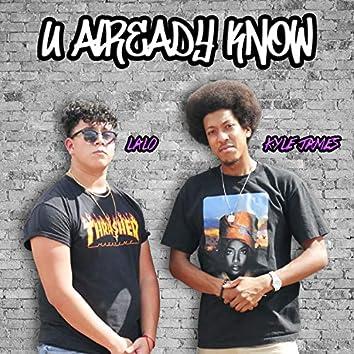 U Already Know (feat. Lalo)