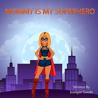 Mommy Is My Superhero