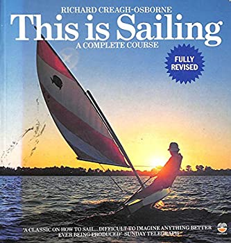 This is Sailing: A Complete Course 0006367623 Book Cover