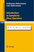 Introduction to Symplectic Dirac Operators (Lecture Notes in Mathematics Book 1887)